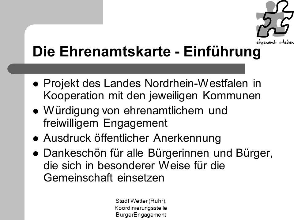 Stadt Wetter (Ruhr), Koordinierungsstelle BürgerEngagement Bürgerschaftliches Engagement schafft ein gutes Stadtimage gutes Image der Stadt besserer Handel