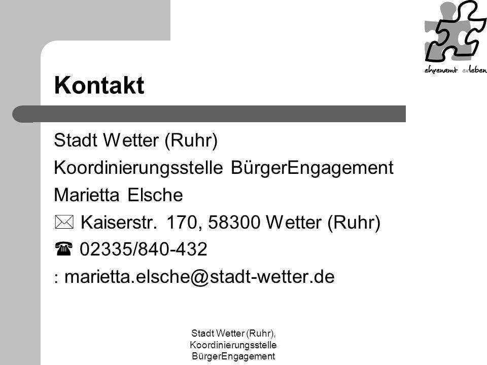 Stadt Wetter (Ruhr), Koordinierungsstelle BürgerEngagement Kontakt Stadt Wetter (Ruhr) Koordinierungsstelle BürgerEngagement Marietta Elsche  Kaiserstr.