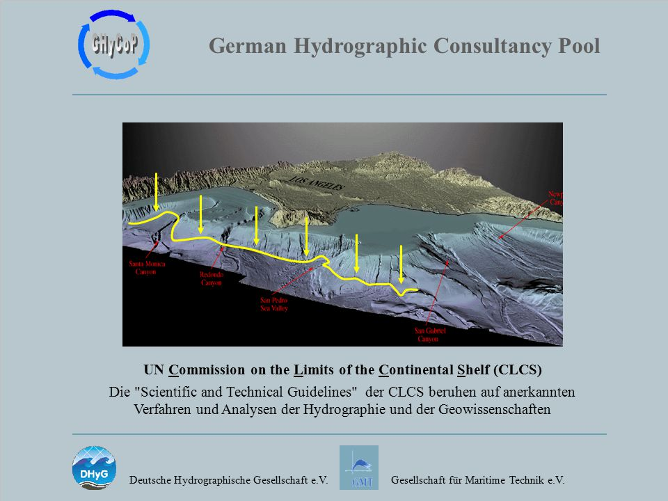 German Hydrographic Consultancy Pool Deutsche Hydrographische Gesellschaft e.V.Gesellschaft für Maritime Technik e.V. UN Commission on the Limits of t