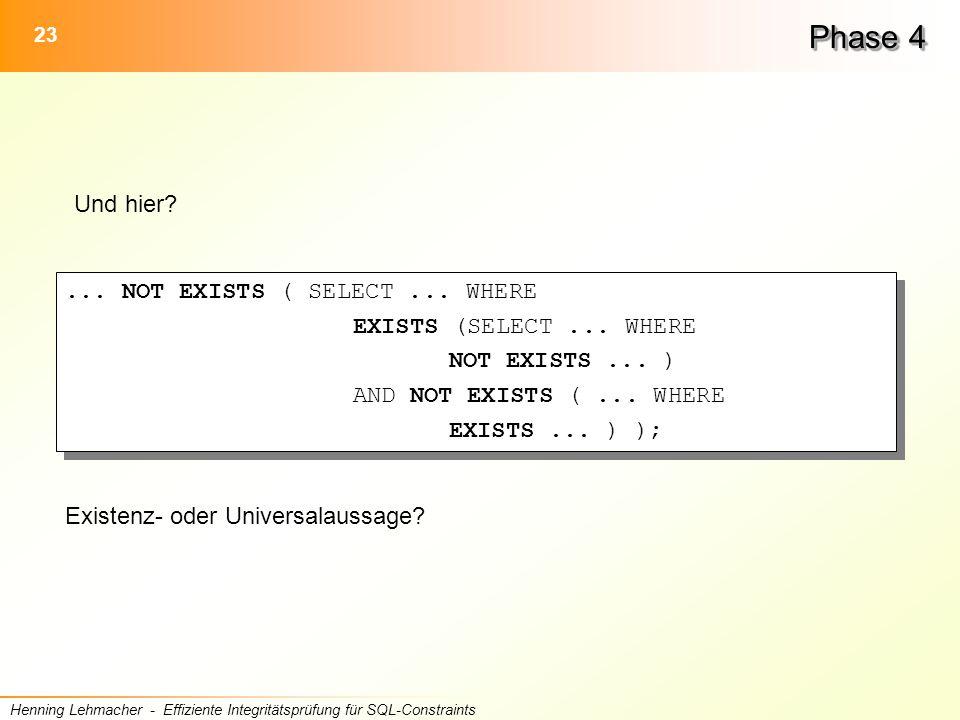 23 Henning Lehmacher - Effiziente Integritätsprüfung für SQL-Constraints Phase 4 Und hier?...