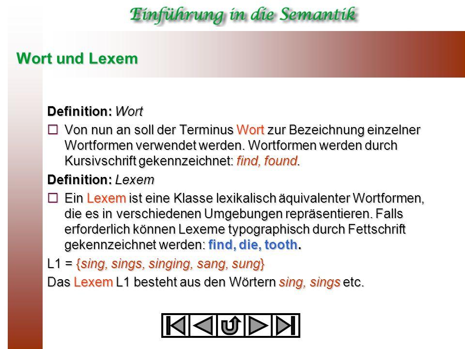 Wort und Lexem Definition: Wort  Von nun an soll der Terminus Wort zur Bezeichnung einzelner Wortformen verwendet werden. Wortformen werden durch Kur