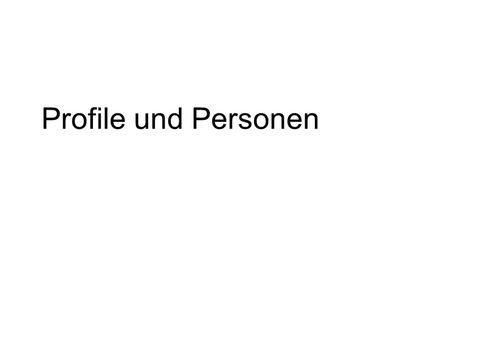 Profile und Personen