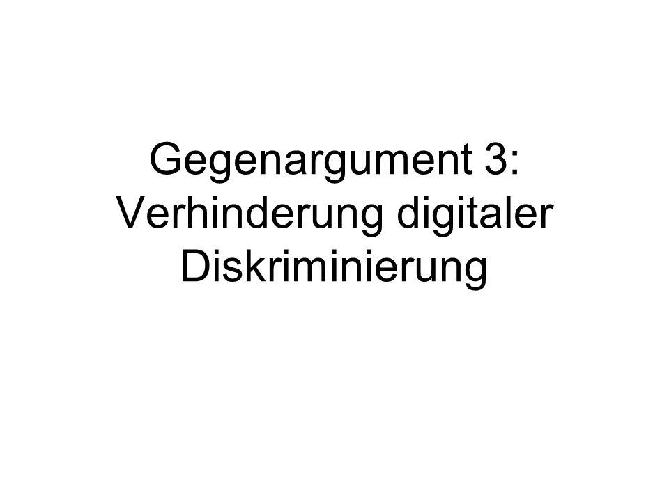 Gegenargument 3: Verhinderung digitaler Diskriminierung