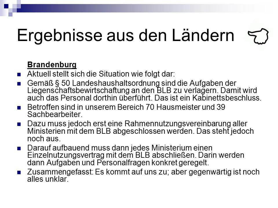 Ergebnisse aus den Ländern Brandenburg Aktuell stellt sich die Situation wie folgt dar: Gemäß § 50 Landeshaushaltsordnung sind die Aufgaben der Liegen