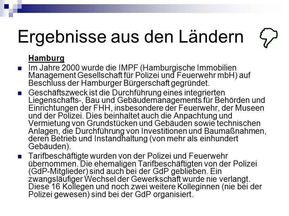Ergebnisse aus den Ländern Hamburg Im Jahre 2000 wurde die IMPF (Hamburgische Immobilien Management Gesellschaft für Polizei und Feuerwehr mbH) auf Be