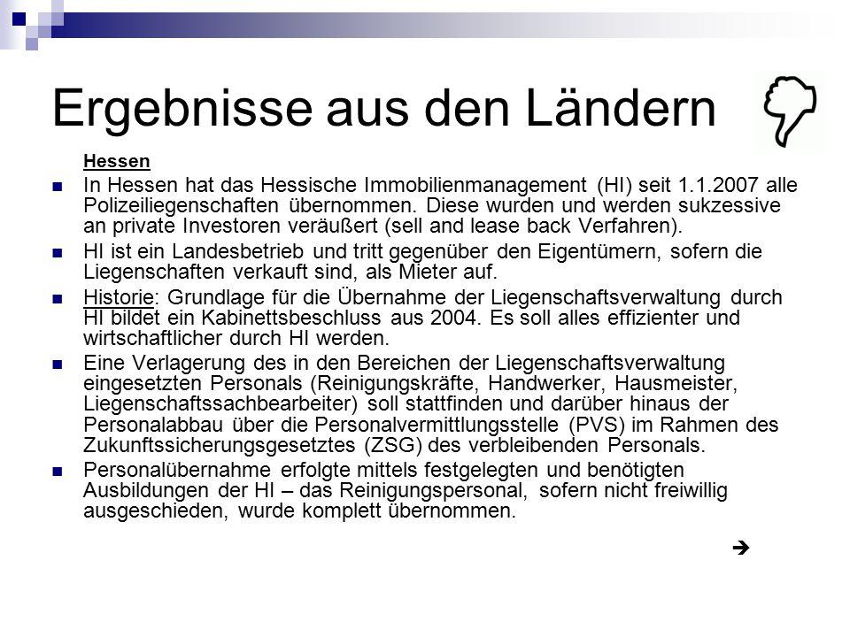 Ergebnisse aus den Ländern Hessen In Hessen hat das Hessische Immobilienmanagement (HI) seit 1.1.2007 alle Polizeiliegenschaften übernommen. Diese wur
