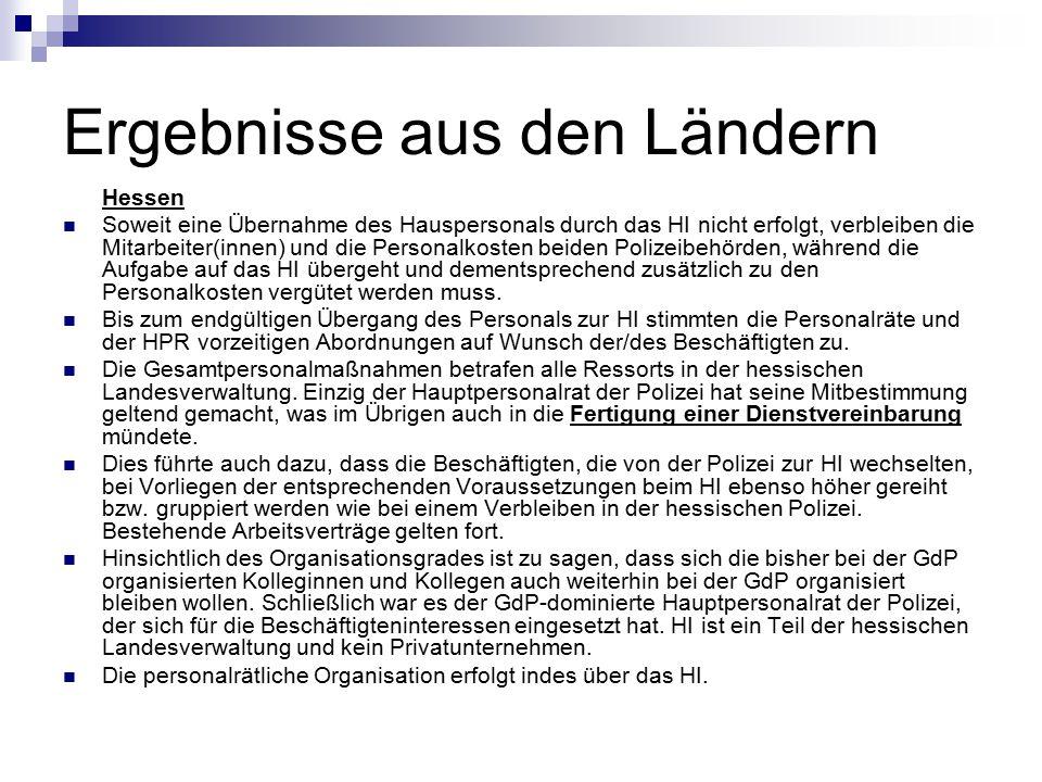 Ergebnisse aus den Ländern Hessen Soweit eine Übernahme des Hauspersonals durch das HI nicht erfolgt, verbleiben die Mitarbeiter(innen) und die Person
