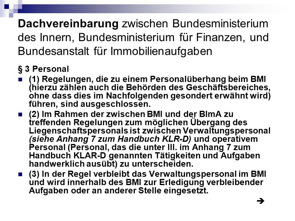 Dachvereinbarung zwischen Bundesministerium des Innern, Bundesministerium für Finanzen, und Bundesanstalt für Immobilienaufgaben § 3 Personal (1) Rege
