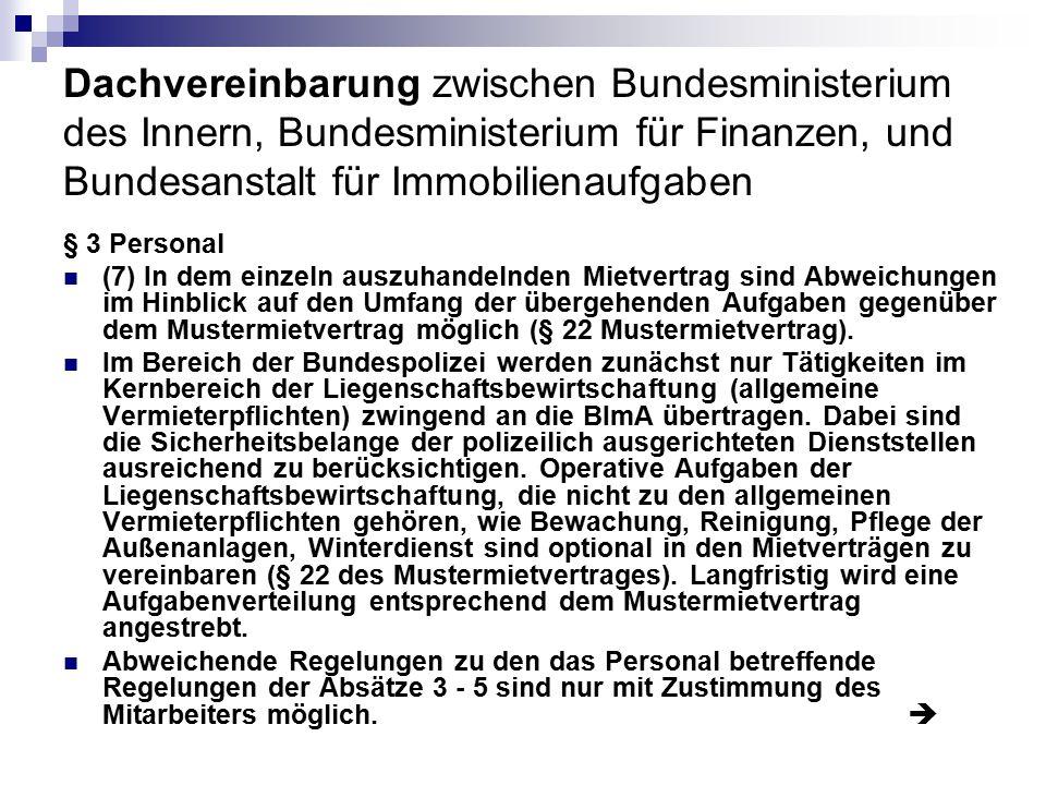 Dachvereinbarung zwischen Bundesministerium des Innern, Bundesministerium für Finanzen, und Bundesanstalt für Immobilienaufgaben § 3 Personal (7) In d