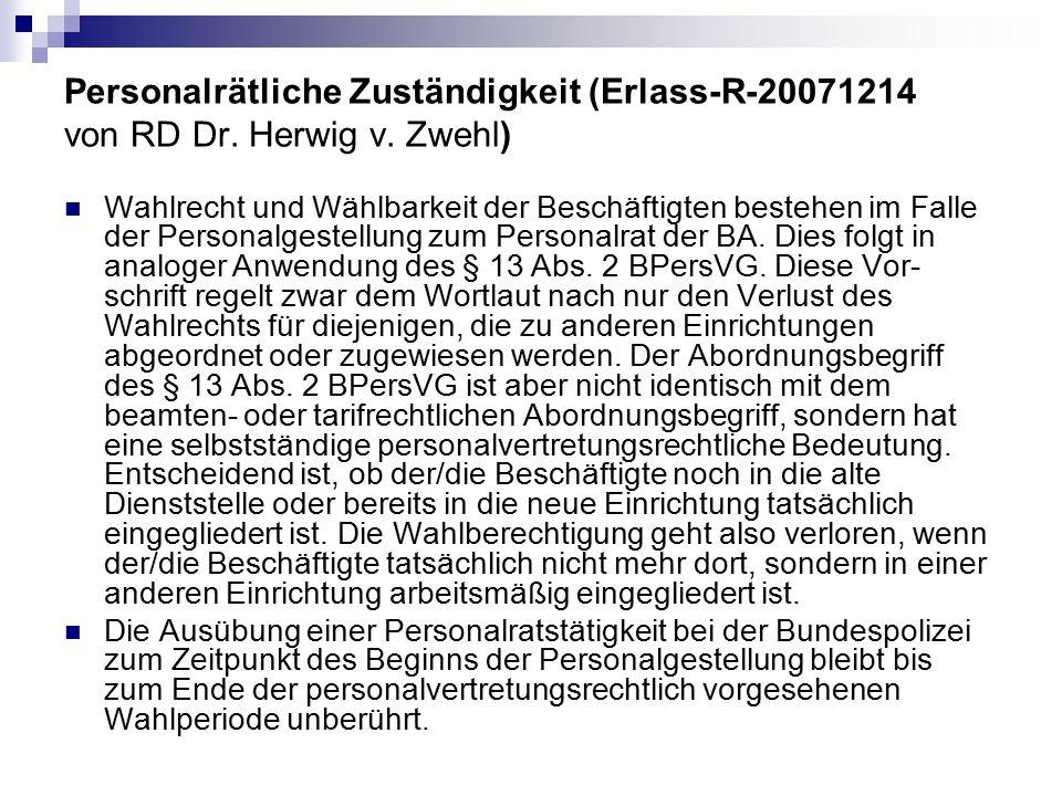 Personalrätliche Zuständigkeit (Erlass-R-20071214 von RD Dr. Herwig v. Zwehl) Wahlrecht und Wählbarkeit der Beschäftigten bestehen im Falle der Person