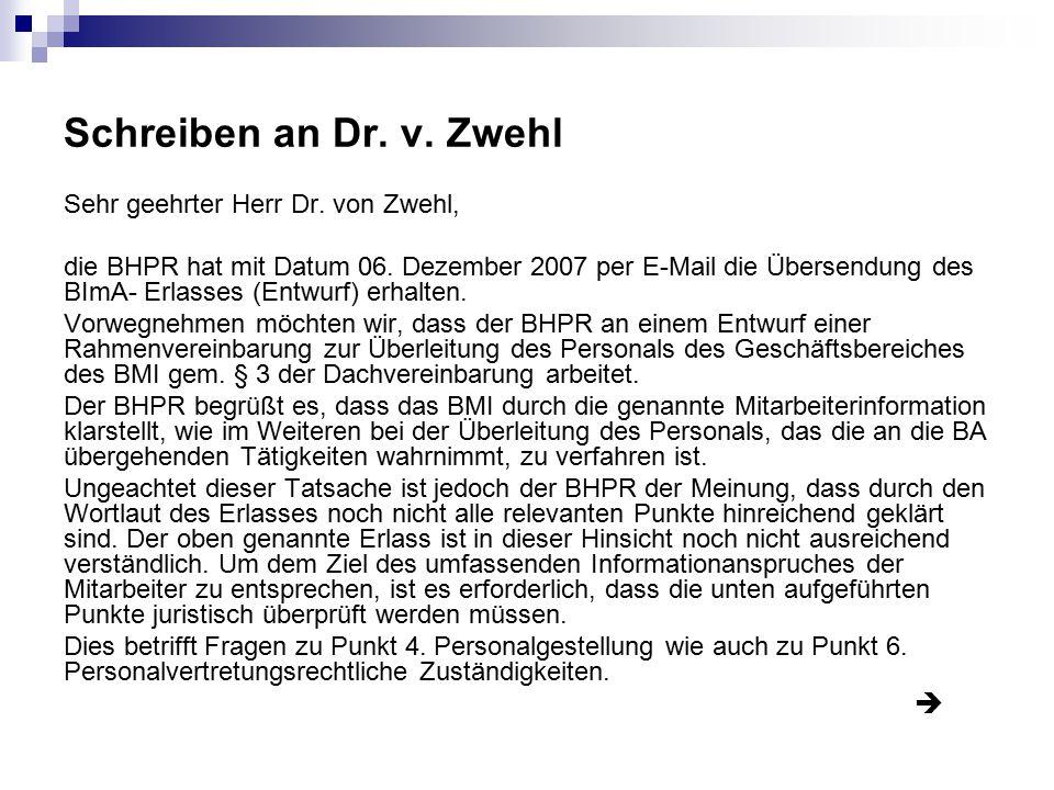 Schreiben an Dr. v. Zwehl Sehr geehrter Herr Dr. von Zwehl, die BHPR hat mit Datum 06. Dezember 2007 per E-Mail die Übersendung des BImA- Erlasses (En