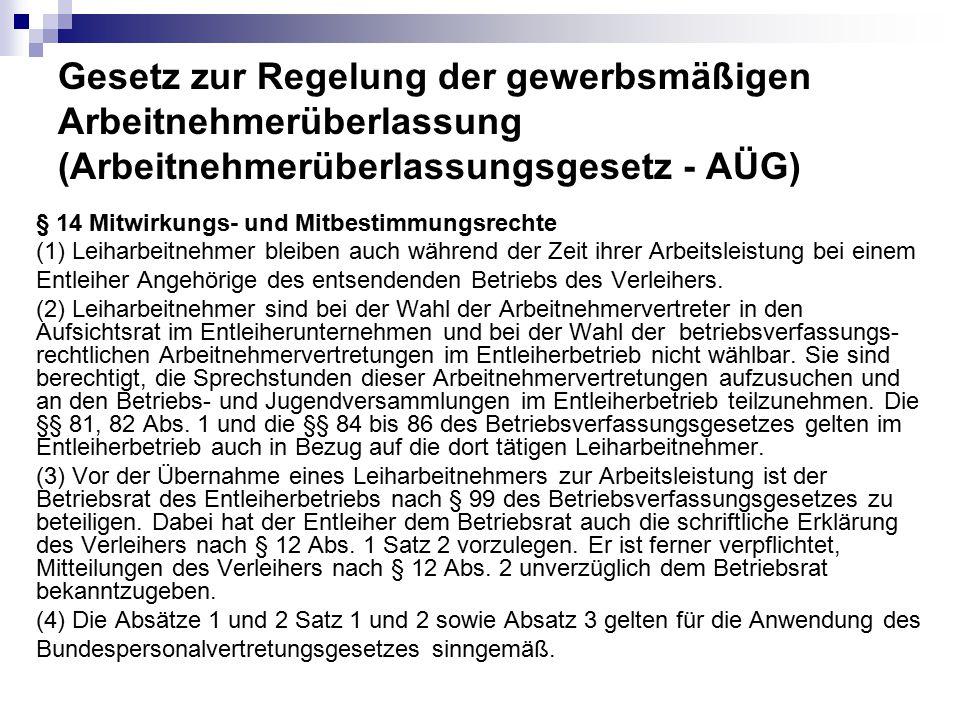 Gesetz zur Regelung der gewerbsmäßigen Arbeitnehmerüberlassung (Arbeitnehmerüberlassungsgesetz - AÜG) § 14 Mitwirkungs- und Mitbestimmungsrechte (1) L
