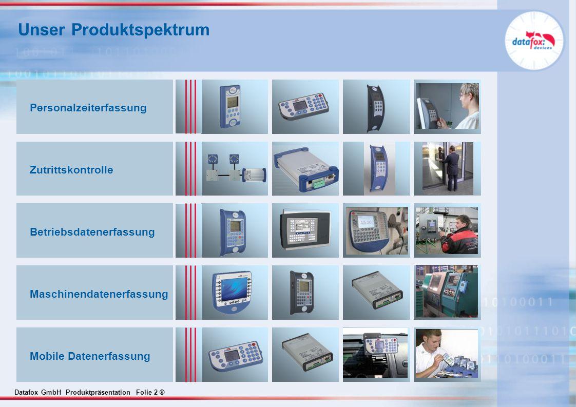 Datafox GmbH Produktpräsentation Folie 2 ® Unser Produktspektrum Zutrittskontrolle Betriebsdatenerfassung Maschinendatenerfassung Personalzeiterfassung Mobile Datenerfassung