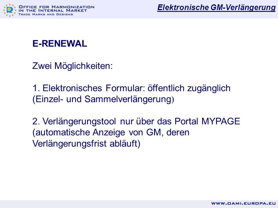 Elektronische GM-Verlängerung E-RENEWAL Zwei Möglichkeiten: 1.