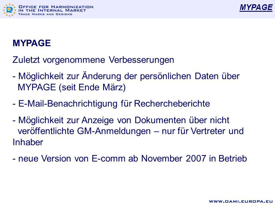 MYPAGE Zuletzt vorgenommene Verbesserungen - Möglichkeit zur Änderung der persönlichen Daten über MYPAGE (seit Ende März) - E-Mail-Benachrichtigung für Rechercheberichte - Möglichkeit zur Anzeige von Dokumenten über nicht veröffentlichte GM-Anmeldungen – nur für Vertreter und Inhaber - neue Version von E-comm ab November 2007 in Betrieb 26 MYPAGE