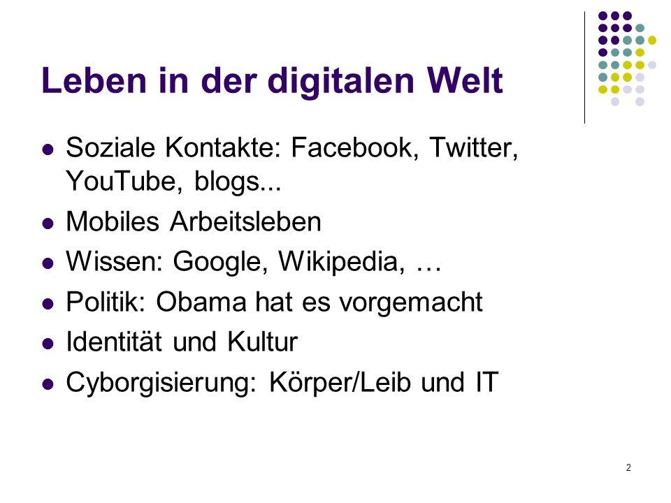 2 Leben in der digitalen Welt Soziale Kontakte: Facebook, Twitter, YouTube, blogs...