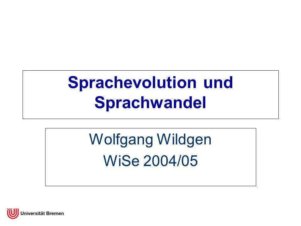 Sprachevolution und Sprachwandel Wolfgang Wildgen WiSe 2004/05