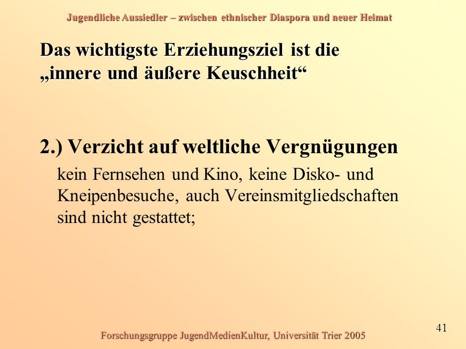 Jugendliche Aussiedler – zwischen ethnischer Diaspora und neuer Heimat 41 Forschungsgruppe JugendMedienKultur, Universität Trier 2005 Das wichtigste E