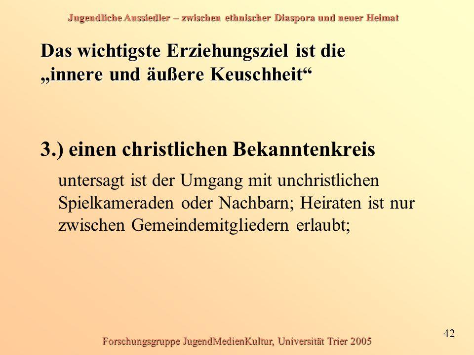 Jugendliche Aussiedler – zwischen ethnischer Diaspora und neuer Heimat 42 Forschungsgruppe JugendMedienKultur, Universität Trier 2005 Das wichtigste E