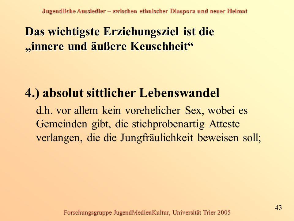 Jugendliche Aussiedler – zwischen ethnischer Diaspora und neuer Heimat 43 Forschungsgruppe JugendMedienKultur, Universität Trier 2005 Das wichtigste E