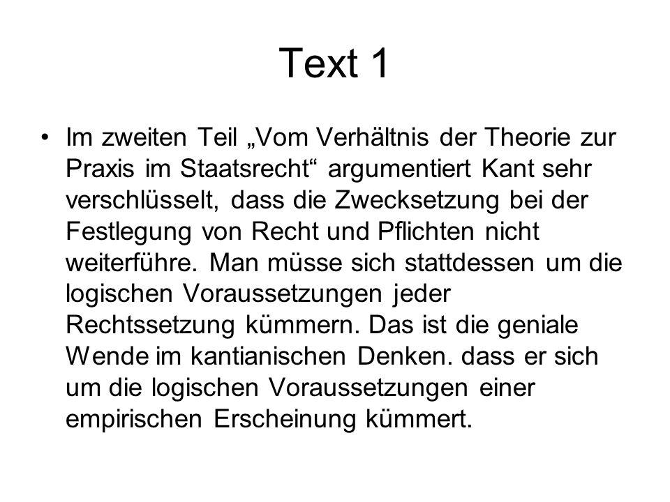 """Text 1 Im zweiten Teil """"Vom Verhältnis der Theorie zur Praxis im Staatsrecht"""" argumentiert Kant sehr verschlüsselt, dass die Zwecksetzung bei der Fest"""