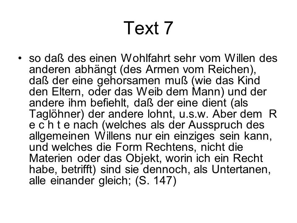Text 7 so daß des einen Wohlfahrt sehr vom Willen des anderen abhängt (des Armen vom Reichen), daß der eine gehorsamen muß (wie das Kind den Eltern, o