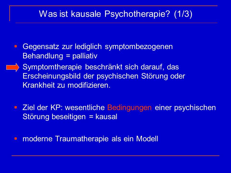 Was ist kausale Psychotherapie? (1/3)  Gegensatz zur lediglich symptombezogenen Behandlung = palliativ Symptomtherapie beschränkt sich darauf, das Er