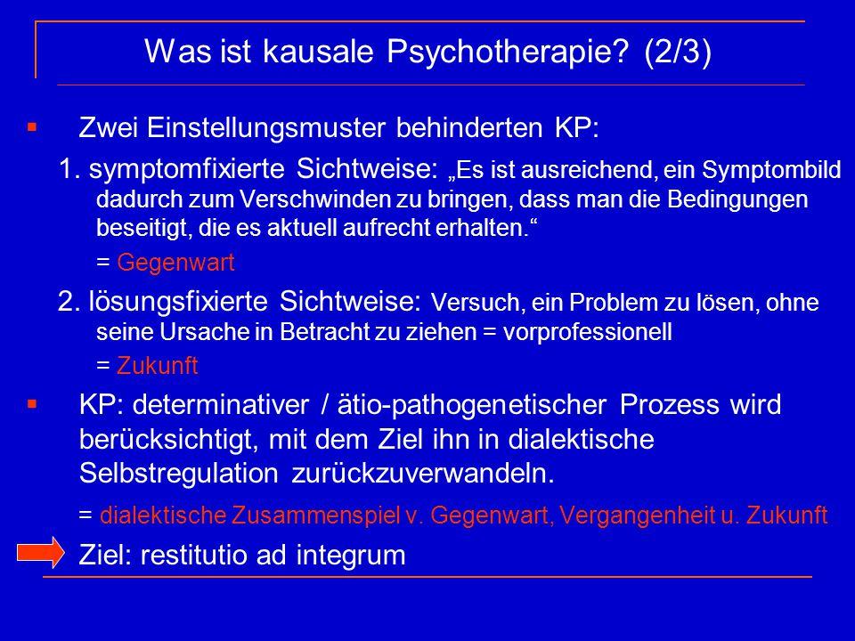 """Was ist kausale Psychotherapie? (2/3)  Zwei Einstellungsmuster behinderten KP: 1. symptomfixierte Sichtweise: """"Es ist ausreichend, ein Symptombild da"""