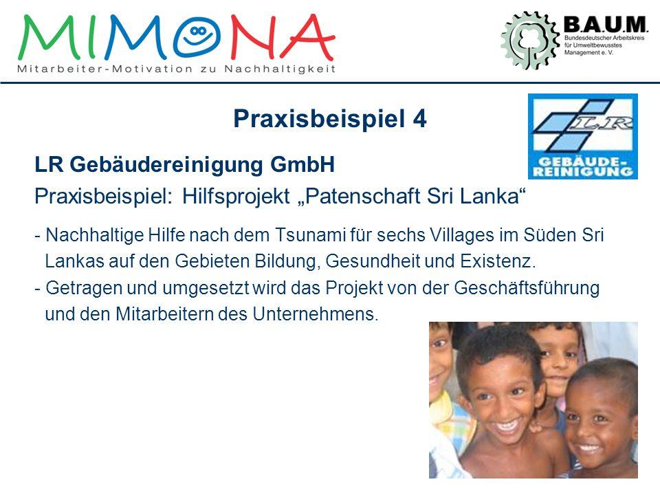 """Praxisbeispiel 4 LR Gebäudereinigung GmbH Praxisbeispiel: Hilfsprojekt """"Patenschaft Sri Lanka"""" - Nachhaltige Hilfe nach dem Tsunami für sechs Villages"""