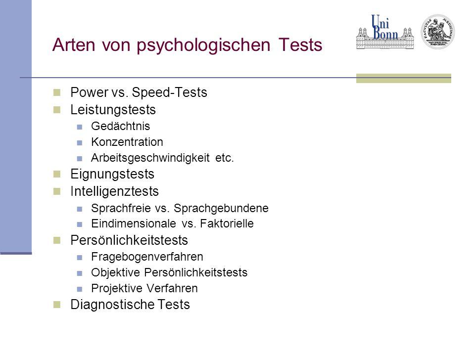 Arten von psychologischen Tests Power vs. Speed-Tests Leistungstests Gedächtnis Konzentration Arbeitsgeschwindigkeit etc. Eignungstests Intelligenztes