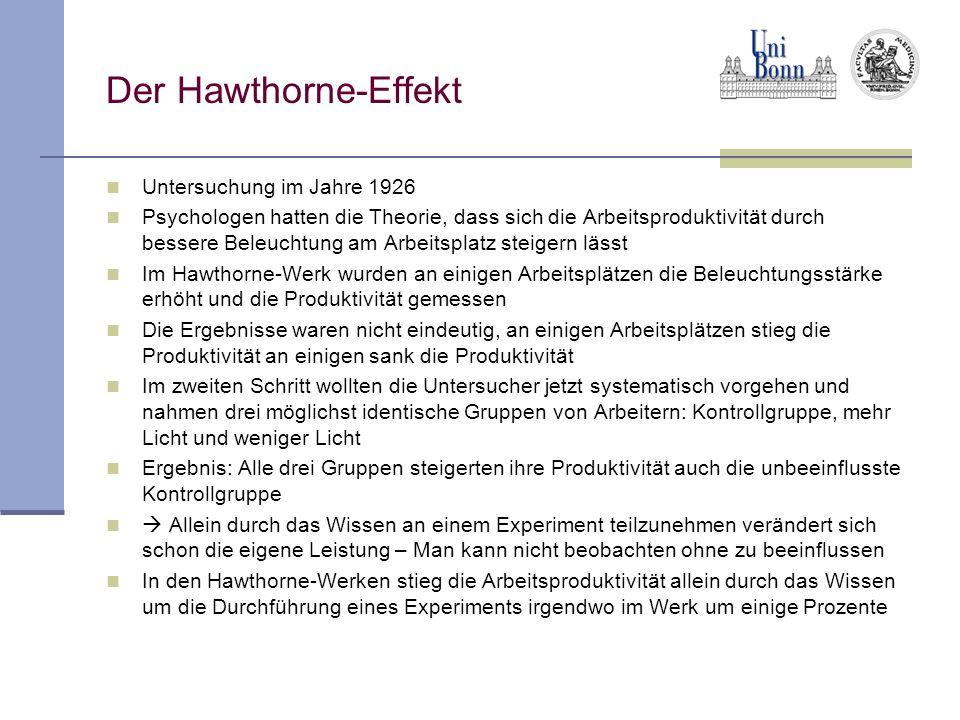 Der Hawthorne-Effekt Untersuchung im Jahre 1926 Psychologen hatten die Theorie, dass sich die Arbeitsproduktivität durch bessere Beleuchtung am Arbeit