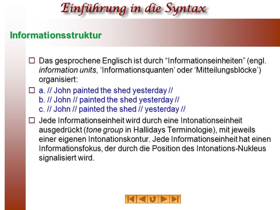 """Informationsstruktur  Das gesprochene Englisch ist durch """"Informationseinheiten"""" (engl. information units, 'Informationsquanten' oder 'Mitteilungsblö"""