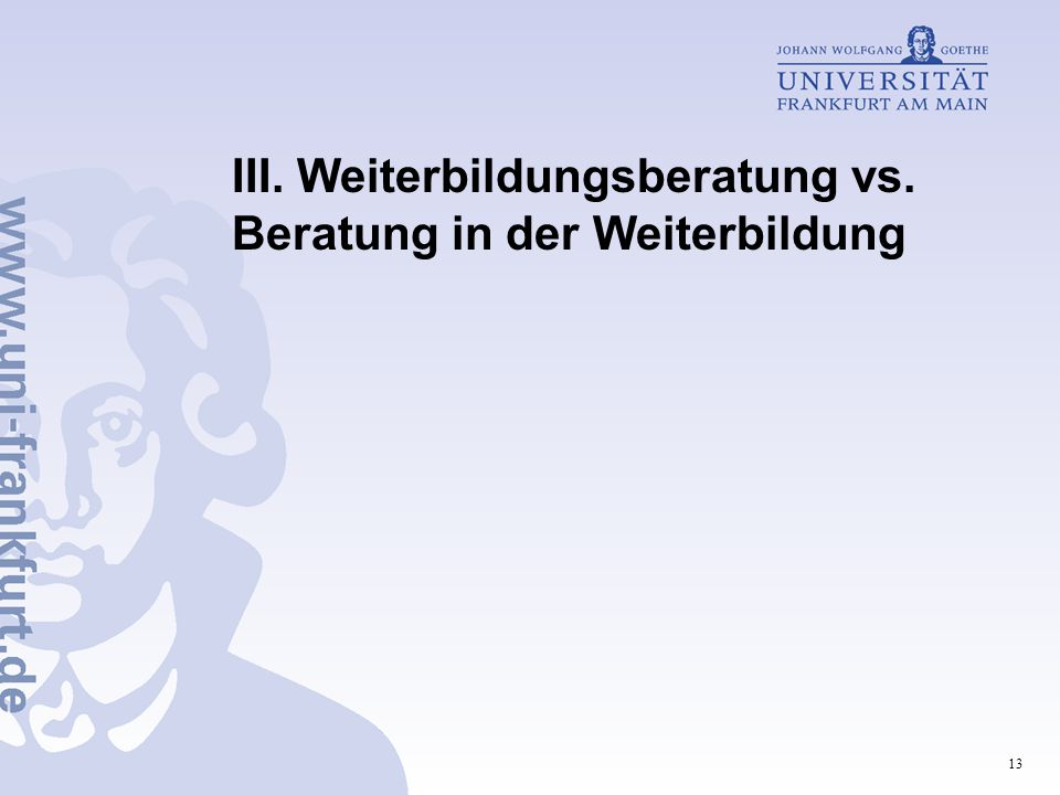 13 III. Weiterbildungsberatung vs. Beratung in der Weiterbildung