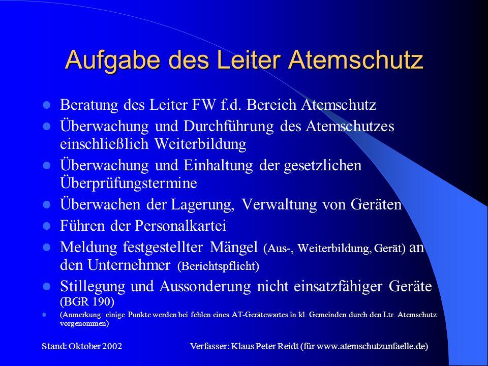Stand: Oktober 2002Verfasser: Klaus Peter Reidt (für www.atemschutzunfaelle.de) Wer ist verantwortlich ?