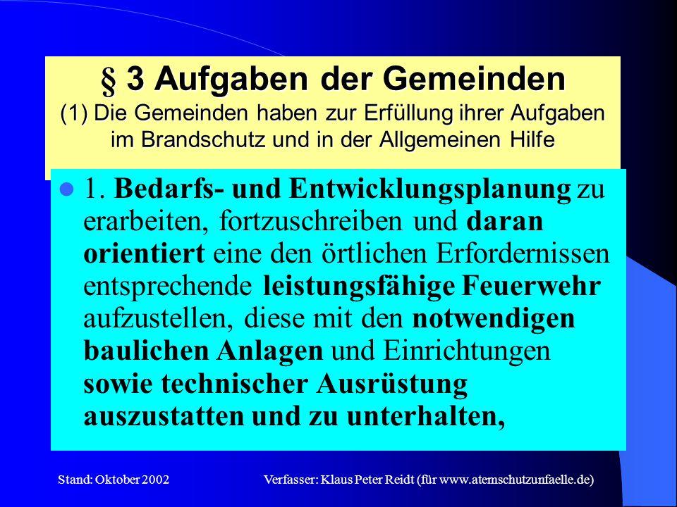 Stand: Oktober 2002Verfasser: Klaus Peter Reidt (für www.atemschutzunfaelle.de) Aufgabe des Leiter Atemschutz Beratung des Leiter FW f.d.
