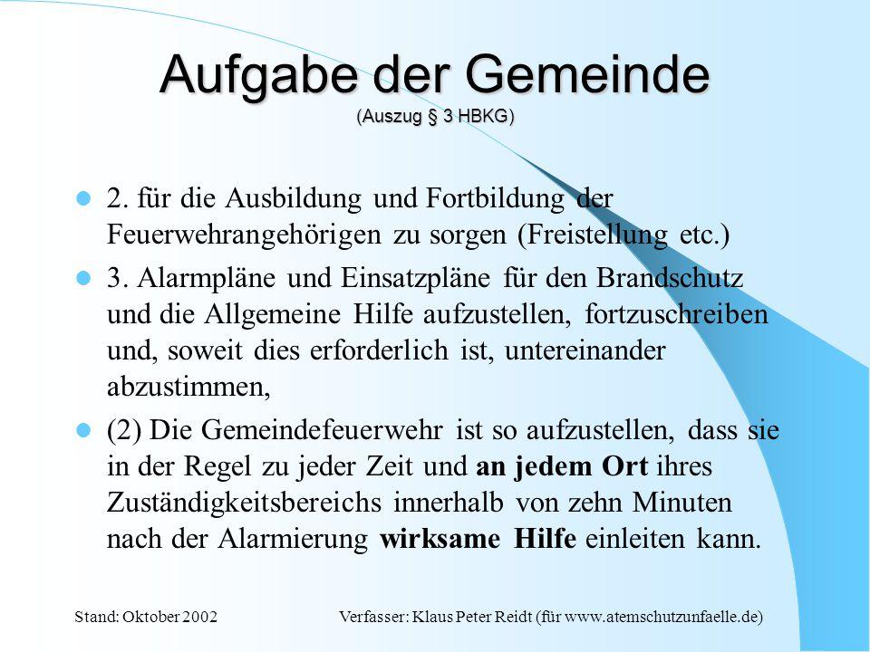 Stand: Oktober 2002Verfasser: Klaus Peter Reidt (für www.atemschutzunfaelle.de) § 3 Aufgaben der Gemeinden (1) Die Gemeinden haben zur Erfüllung ihrer Aufgaben im Brandschutz und in der Allgemeinen Hilfe 1.