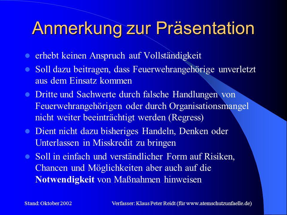 Stand: Oktober 2002Verfasser: Klaus Peter Reidt (für www.atemschutzunfaelle.de) Präsentation des Atemschutzbereiches Der Feuerwehr der Gemeinde..........