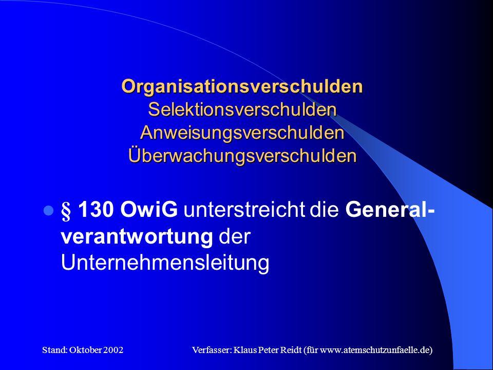 Stand: Oktober 2002Verfasser: Klaus Peter Reidt (für www.atemschutzunfaelle.de) Es können drei Arten von schuldhaften Verhalten unterschieden werden und ggf.