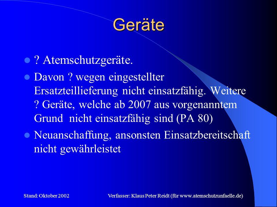 Stand: Oktober 2002Verfasser: Klaus Peter Reidt (für www.atemschutzunfaelle.de) Mannschaft Derzeit ?.