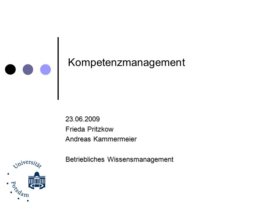 Kompetenzmanagement 23.06.2009 Frieda Pritzkow Andreas Kammermeier Betriebliches Wissensmanagement
