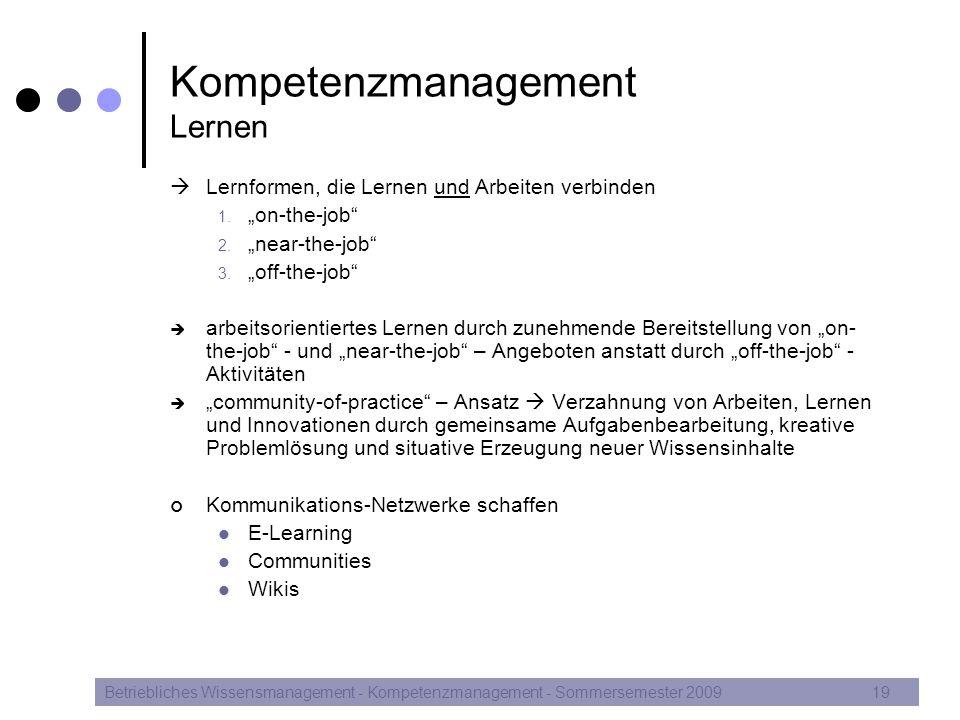 """Kompetenzmanagement Lernen  Lernformen, die Lernen und Arbeiten verbinden 1. """"on-the-job"""" 2. """"near-the-job"""" 3. """"off-the-job""""  arbeitsorientiertes Le"""