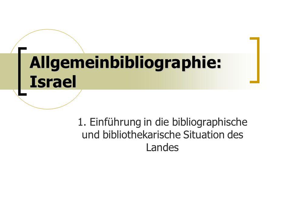 Allgemeinbibliographie: Israel 1.