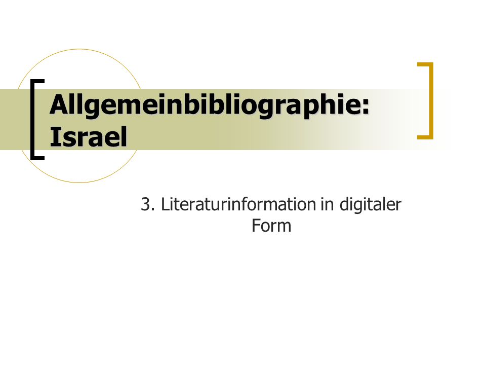 Allgemeinbibliographie: Israel 3. Literaturinformation in digitaler Form