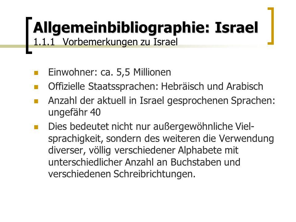 Allgemeinbibliographie: Israel Allgemeinbibliographie: Israel 1.1.1Vorbemerkungen zu Israel Einwohner: ca.