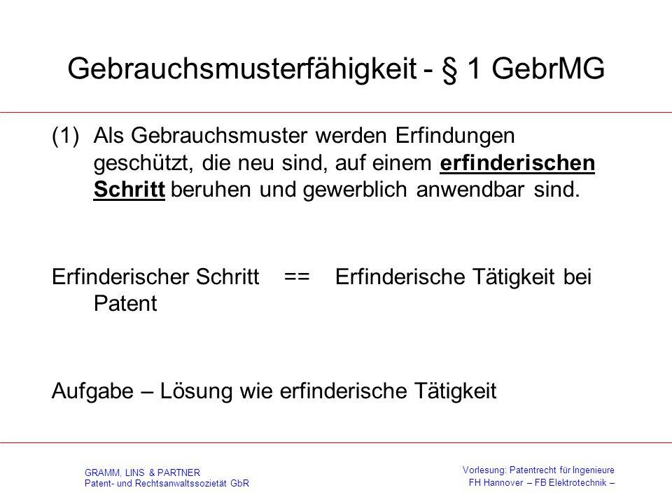 GRAMM, LINS & PARTNER Patent- und Rechtsanwaltssozietät GbR Vorlesung: Patentrecht für Ingenieure FH Hannover – FB Elektrotechnik – Gebrauchsmusterfäh