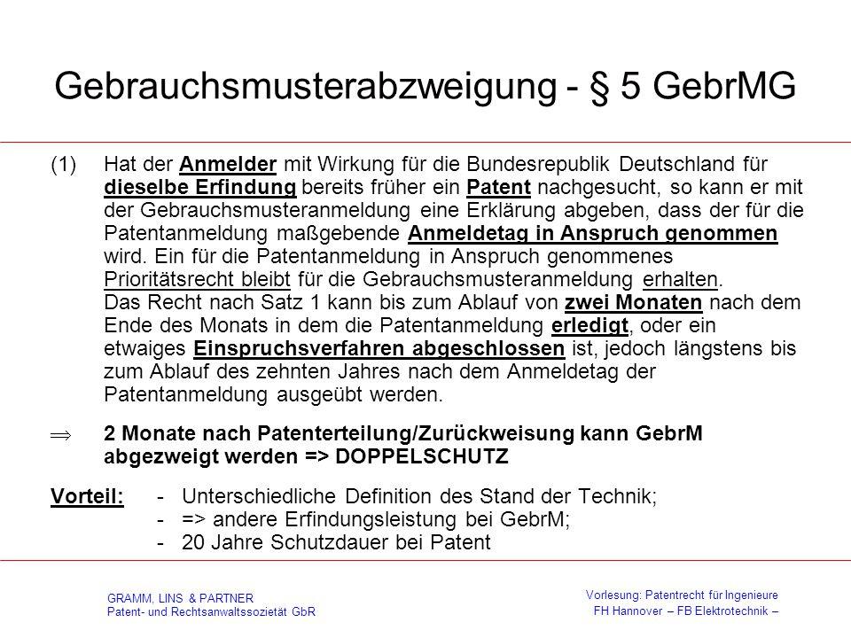 GRAMM, LINS & PARTNER Patent- und Rechtsanwaltssozietät GbR Vorlesung: Patentrecht für Ingenieure FH Hannover – FB Elektrotechnik – Löschungsverfahren - §§13 + 15 GebrMG § 13 GebrMG - Nichteintritt der Schutzwirkung (1) Der Gebrauchsmusterschutz wird durch die Eintragung nicht begründet (ex tunc), soweit gegen den als Inhaber Eingetragenen von jedermann ein Anspruch auf Löschung besteht (§ 15 Abs.