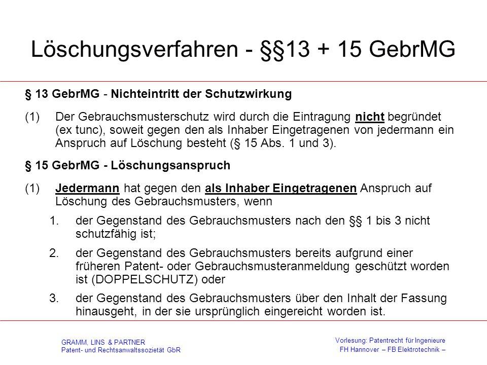 GRAMM, LINS & PARTNER Patent- und Rechtsanwaltssozietät GbR Vorlesung: Patentrecht für Ingenieure FH Hannover – FB Elektrotechnik – Löschungsverfahren