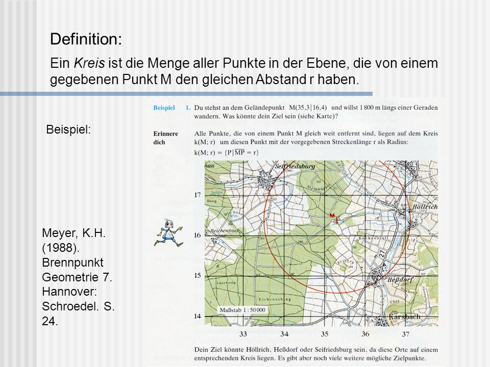 Meyer, K.H. (1988). Brennpunkt Geometrie 7. Hannover: Schroedel. S. 25. Beispiel: