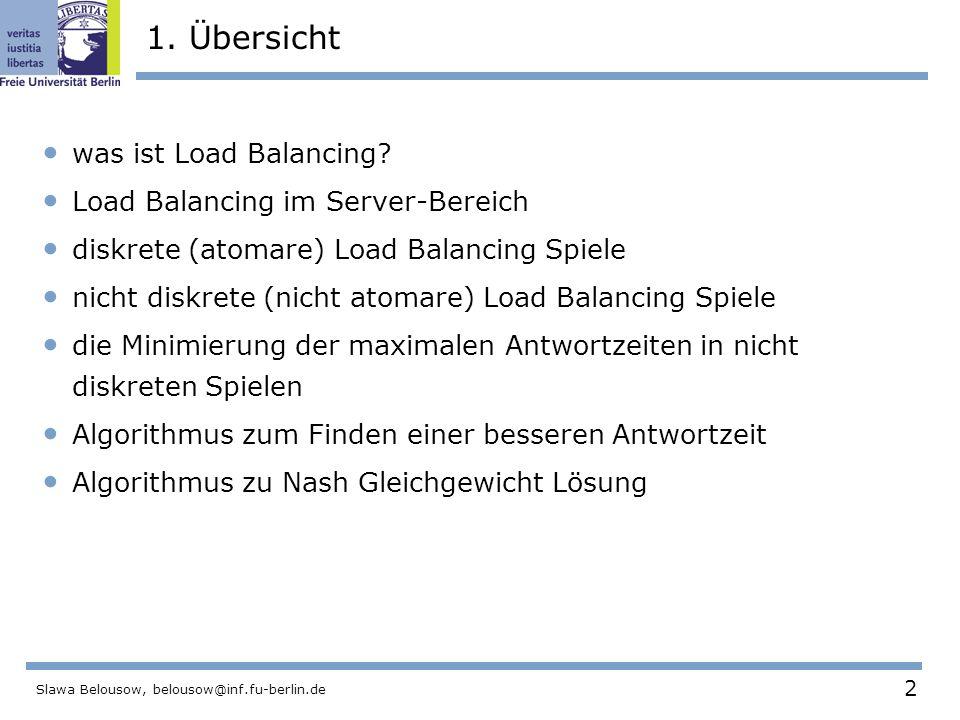 2 Slawa Belousow, belousow@inf.fu-berlin.de 1. Übersicht was ist Load Balancing.