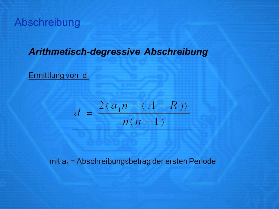 Arithmetisch-degressive Abschreibung Bedingungen für a 1 : Der erste Abschreibungsbetrag muss zwischen dem einfachen und doppelten linearen Abschreibungsbetrag liegen.
